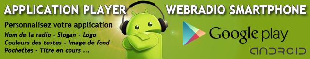 Fidélisez et augmentez le temps d'écoute de votre webradio avec une application player personnalisable pour android smartphone