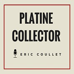 Platine Collector par Eric Coullet