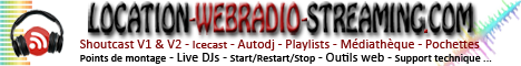 Creation webradio location serveur streaming shoutcast icecast diffusion live et autodj