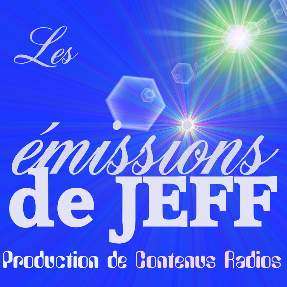Les émissions de Jeff - podcast webradio et radio